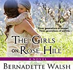 The Girls on Rose Hill | Bernadette Walsh