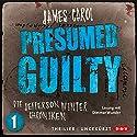 Presumed Guilty: Schuldig bis zum Beweis des Gegenteils (Die Jefferson-Winter-Chroniken 1) Hörbuch von James Carol Gesprochen von: Dietmar Wunder