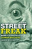 img - for By Jared Dillian Street Freak: Money and Madness at Lehman Brothers (First Edition) book / textbook / text book