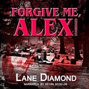 Forgive Me, Alex | [Lane Diamond]