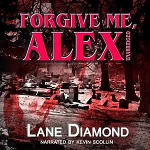 Forgive Me, Alex Audiobook