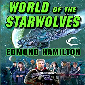 World of the Starwolves: Starwolf, Book 3 | [Edmond Hamilton]