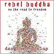 Hörbuch Rebel Buddha: On the Road to Freedom
