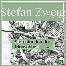 Sternstunden der Menschheit 2 Hörbuch von Stefan Zweig Gesprochen von: Reiner Unglaub