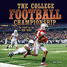 The College Football Championship: The Fight for the Top Spot Audiobook by Matt Doeden Narrated by  Book Buddy Digital Media
