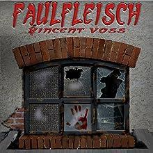 Faulfleisch 1 Hörbuch von Vincent Voss Gesprochen von: Luca Pokstefl