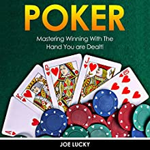 Poker: Mastering Winning with the Hand You Are Dealt!: Blackjack, Chess, Craps, Poker, Texas Holdem, Book 1 Audiobook by Joe Lucky Narrated by Millian Quinteros