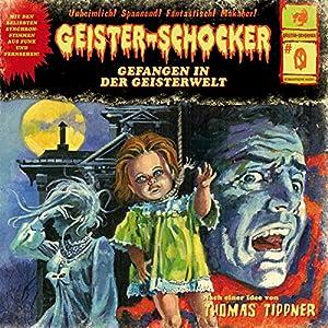 Gefangen in der Geisterwelt (Geister-Schocker 0) Hörspiel