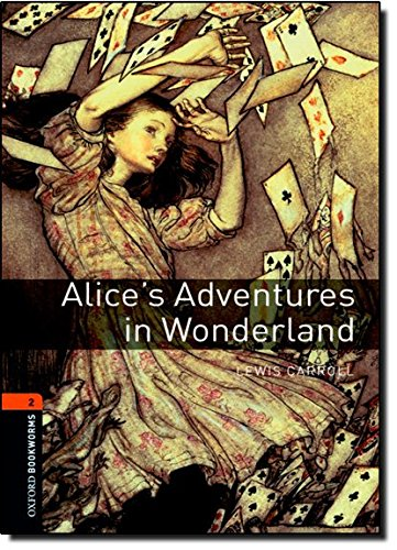Oxford Bookworms Library: Stage 2: Alice's Adventures in Wonderland: 700 Headwords (Oxford Bookworms ELT)
