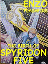 Enzo Flashfire: The Birth Of Spyridon Five