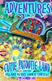 Adventures in Cutie Patootie Land And The Dreamy Berry Cookie Contest: (black and white edition) A hilarious adventure for children ages 7 and up (Volume 3)