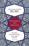 Traumbild des Herzens: Hundert Lebensweisheiten islamischer Mystik