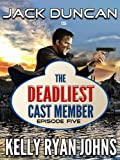 Deadliest Cast Member - Disneyland Interactive Thriller Series - EPISODE FIVE (Jack Duncan) (Deadliest Cast Member-SEASON ONE Book 5)