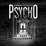 Robert Bloch's Psycho: Sanitarium | Chet Williamson