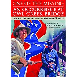Ambrose Bierce Double Feature (One Of The Missing / Occurrence At Owl Creek Bridge)