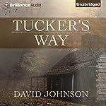 Tucker's Way: The Tucker Series, Book 1 | David Johnson