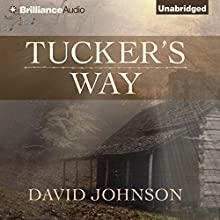 Tucker's Way: The Tucker Series, Book 1 (       UNABRIDGED) by David Johnson Narrated by Laural Merlington