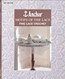 img - for Motifs of the Lace: Fine Lace Crochet (Art. No. 17739) book / textbook / text book