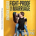Fight Proof Your Marriage: A Simple Guide to Help You Stop Fighting and Start Getting Somewhere Audiobook by Jonathan Hoover Narrated by Daniel Penz