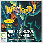 Wicked! Part Six: Till Death Us Do Part | Morris Gleitzman,Paul Jennings