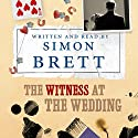 The Witness at the Wedding Audiobook by Simon Brett Narrated by Simon Brett