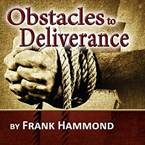 The Obstacles to Deliverance Speech