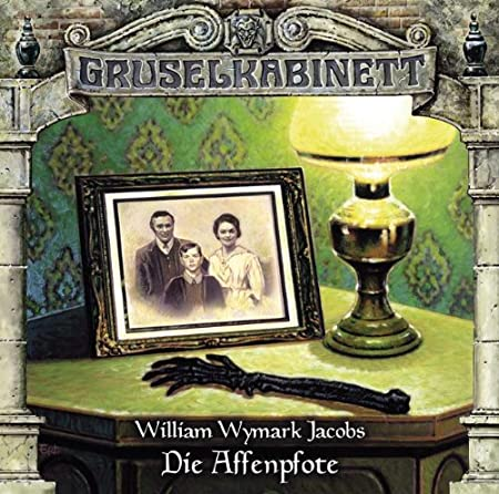 William Wymark Jacobs - Die Affenpfote (Gruselkabinett 88)