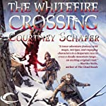 The Whitefire Crossing: The Shattered Sigil, Book 1 | Courtney Schafer