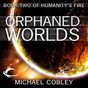 The Orphaned Worlds: Humanity's Fire, Book 2 | Michael Cobley