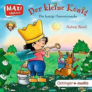 Der kleine König: Die lustige Ostereiersuche Hörbuch