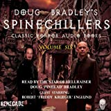 Doug Bradleys Spinechillers, Volume Six: Classic Horror Short Stories