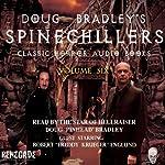 Doug Bradley's Spinechillers, Volume Six: Classic Horror Short Stories | Edgar Allan Poe,Rudyard Kipling,John Milton Hayes,Ambrose Bierce,H. P. Lovecraft