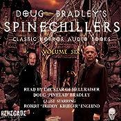 Doug Bradley's Spinechillers, Volume Six: Classic Horror Short Stories | [Edgar Allan Poe, Rudyard Kipling, John Milton Hayes, Ambrose Bierce, H. P. Lovecraft]