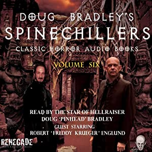 Doug Bradley's Spinechillers, Volume Six Audiobook