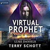 Virtual Prophet: The Game Is Life, Book 4 | [Terry Schott]