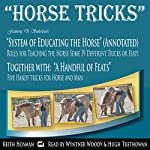 Horse Tricks, in 2 Parts and Featuring Dr. Sutherland's System of Educating the Horse | G.H. Sutherland MD,Keith Hosman