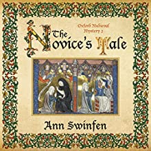 The Novice's Tale: Oxford Medieval Mysteries, Book 2 Audiobook by Ann Swinfen Narrated by Philip Battley