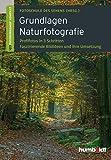 Grundlagen Naturfotografie