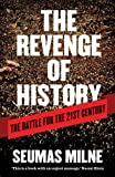 img - for The Revenge of History: The Battle for the Twenty-first Century by Seumas Milne (2013-06-03) book / textbook / text book
