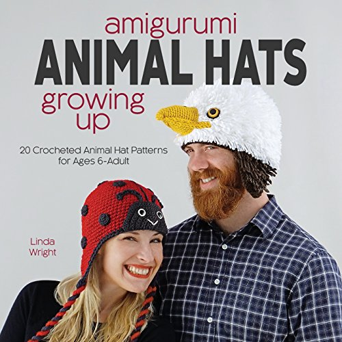 Amigurumi Animal Hats Growing Up: 20 Crocheted Animal Hat for kids & adults