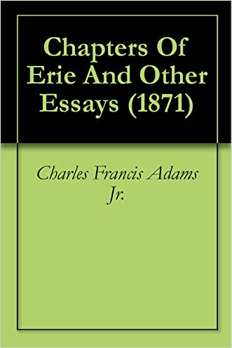 Chapters Of Erie And Other Essays (1871)