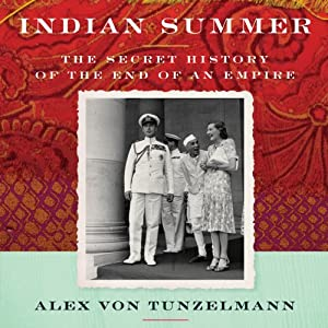 Indian Summer: The Secret History of the End of an Empire | [Alex von Tunzelmann]