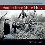 Somewhere More Holy | Tony Woodlief