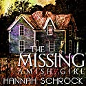 The Missing Amish Girl Audiobook by Hannah Schrock Narrated by Dorothy Deavers Moore