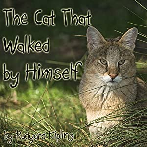 The Cat That Walked by Himself (Dramatized) Audiobook