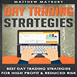Day Trading: Strategies: Best Day Trading Strategies for High Profit & Reduced Risk | Matthew Maybury