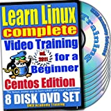 Learn Linux Complete for a Beginner Video Training and Four Certification Exams bundle, CentOS Edition. 8-disc DVD Set, Ed.2011