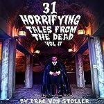 31 Horrifying Tales from the Dead, Volume 2 | Drac Von Stoller