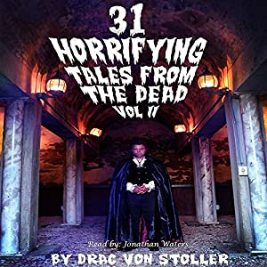 31 Horrifying Tales from the Dead, Volume 2 Audiobook