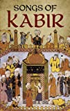 Songs of Kabir (Dover Books on Literature & Drama)